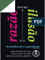 Entre a Razão e a Ilusão - Desmistificando a Esquizofrenia.pdf