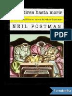 Divertirse Hasta Morir - Neil Postman