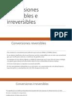 Conversiones Reversibles e Irreversibles