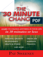 30 Minute Change__ Learn To Change Anything In Your Life In 30 Minutes Or Less (Reprogramming the Subconscious Mind), The - Pat Sweeney.docx