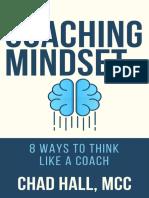 Coaching Mindset_ 8 Ways to Think Like a Coach, The - Chad W. Hall
