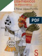Pérez López-Portillo, Raúl. (2012). Aztecas-Mexicas. Madrid Sílex Ediciones.pdf