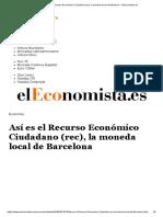 Así es el Recurso Económico Ciudadano (rec), la moneda local de Barcelona - elEconomista.es.pdf