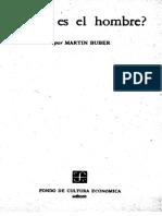 Primera parte del libro. Que es el hombre. Martin Buber.pdf