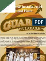 Jorge Hernández Fernández - Guaros Se Instala en El Final Four