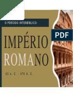 Período Interbíblico - Império Romano _Apresentação