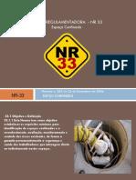 NR 33- Espaço Confinado APRESENTAÇÃO DA NORMA