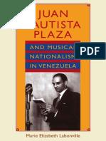 JUAN BAUTISTA PLAZA AND MUSICAL NATIONALISM IN VENEZUELA - MARIE LABONVILLE.pdf