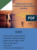 Present and Future Scenario of Indfian Marine Fisheries