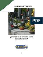Cremación o Enterro, Cómo Resucitaremos (Germán Sánchez Griese)