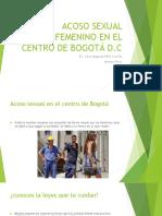 ACOSO SEXUAL FEMENINO EN EL CENTRO DE BOGOTÁ.pptx