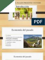 Economía Del Pasado Presente y Futuro (1)