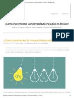 ¿Cómo Incrementar La Innovación Tecnológica en México_ – ReingenieríaMX