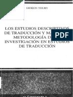 Los Estudios Descriptivos de Traducción y Más Allá. Metodología de La Investigación en Estudios de Traducción Gideon Toury PDF