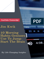 Jim Kwik - 10 Morning Habits Geniuses Use To Jump Start The Brain_ YouTube Video Transcript (Life-Changing-Insights Book 15) - Stefan Kreienbuehl.pdf