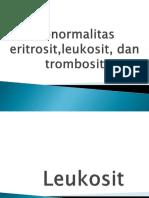 Abnormalitas Erit,Leukosit, Trombosit