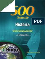 500 Testes Comentados História. Questões Comentadas e Selecionadas de Provas Dos Principais Concursos