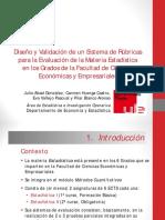Diseño y Validación de un Sistema de Rúbricaspara la Evaluación de la Materia Estadística en los Grados de la Facultad de Ciencias Económicas y Empresariales