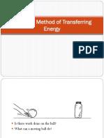 Work is a Method of Transferring Energy