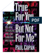 COPAN, Paul (1998). Verdad Para Ti, Pero No Para Mí. Superando Las Objeciones de La Fe Cristiana