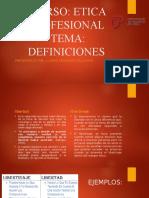 DEFINICIONES DE ETICA PROFESIONAL.pptx