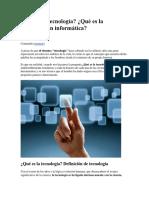 Qué Es La Tecnología y Informagtica