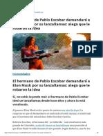 El Hermano de Pablo Escobar Demandará a Elon Musk Por Su Lanzallamas