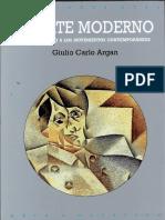 Argan Giulio - El Arte Moderno. Del Iluminismo a Los Movimientos Contemporáneos