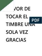 FAVOR DE TOCAR EL TIMBRE UNA SOLA VEZ GRACIAS POR SABER LEER.docx