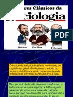 Teóricos Clássicos, Durkheim, Weber e Marx