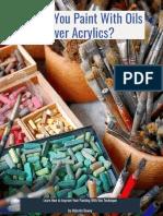 Should You Paint Oils Over Acrylics