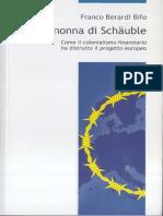 Bifo (Franco Berardi) - La Nonna Di Schäuble. Come Il Colonialismo Finanziario Ha Distrutto Il Progetto Europeo-Ombre Corte (2015)