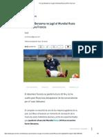 Por Qué Benzema No Jugó El Mundial Rusia 2018 _ Goal.com