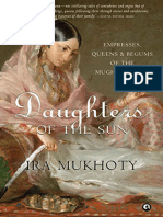 Mukhoty - Daughters of the Sun; Empresses, Queens & Begums of the Mughal Empire (2018)
