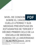 Nivel de Conocimiento Sobre El Cáncer de Cuello Uterino y Sus Medidas Preventivas en Estudiantes de Tercer y Décimo Primer Ciclo de La Escuela de Medicina Humana de La Universidad Alas Peruanas 2019