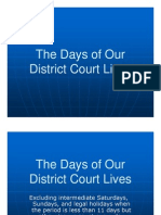 Days of Our District Court Lives
