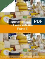 Armando Nerio Guedez Rodríguez - El Queso Venezolano, El Más Sabroso, Parte I