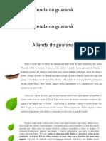 A Lenda Do Guaraná Fatiada
