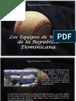 Miguel Alexander Pérez Pérez - Los Equipos de Béisbol de la República Dominicana