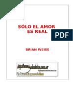 Weiss, Brian - Sólo el Amor es Real.doc