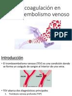 Anticoagulación en Tromboembolismo Venoso 1