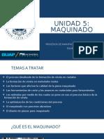 Procesos de Manufactura - Unidad 5 - Maquinado