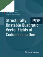 Joan C. Artés, Jaume Llibre, Alex C. Rezende-Structurally Unstable Quadratic Vector Fields of Codimension One-Springer International Publishing_Birkhäuser (2018).pdf