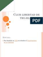 Copia de Copia de Club-libertad-de-trujillo.pptx