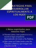 ESTRATEGIAS PARA DESARROLLAR ESPIRITUALMENTE A LOS HIJOS.ppt