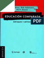 Mark Bray - Educacion Comparada Enfoques Metodos.pdf