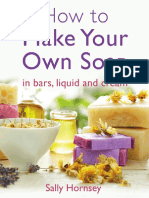 How to Make Your Own Soap ... in Traditional Bars, Liquid or Cream