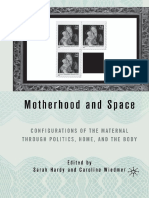 Sarah Hardy, Caroline Wiedmer (Eds.) - Motherhood and Space_ Configurations of the Maternal Through Politics, Home, And the Body-Palgrave Macmillan US (2005)
