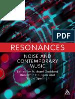 Michael Goddard, Benjamin Halligan, Nicola Spelman - Resonances_ Noise and Contemporary Music-Bloomsbury Academic (2013)