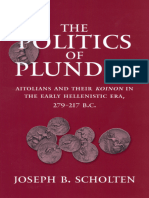 (Hellenistic Culture and Society) Joseph B. Scholten - The Politics of Plunder_ Aitolians and their Koinon in the Early Hellenistic Era, 279-217 B.C.-University of California Press (2000).epub